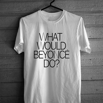 What Would Beyonce Do?  Premium T-shirt