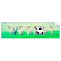 TOP We're #1 Soccer Bumper Sticker