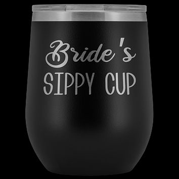 Bride's Sippy Cup Bride Wine Tumbler Gifts for Brides Funny Stemless Stainless Steel Insulated Wine Tumblers Hot Cold BPA Free 12oz Travel Cup
