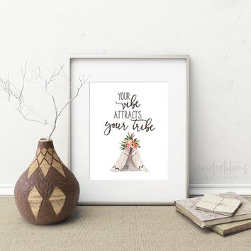 Your Vibe Attracts Your Tribe, Floral Teepee