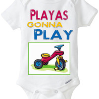 "Funny Baby Gift: Embellished Gerber Onesuit brand body suit - ""Playas Gonna Play"" Trike / Tricycle / Big Wheel / 3LW Rap Hip-Hop"