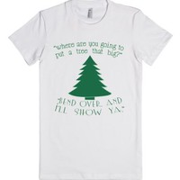 Where are you going to put a tree that big?-Female White T-Shirt