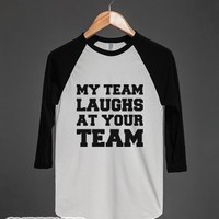 Your Team is a Joke-Unisex White/Black T-Shirt