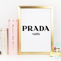 PRADA MARFA,Prada Marfa Gossip Girl,Prada Marva Art Print,Prada Marfa Quote,Prada Marfa Wall Art,Fashion Print,Fashion Decor,Bedroom Wall Ar