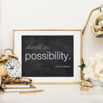Quote print, Dwell in Possibility, inspirational word art, chalkboard style, typography, poetry, Emily Dickinson, poem, inspirational quote