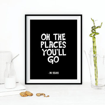 "Inspirational Print Typography Poster ""Oh The Places You'll Go"" Dr Seuss Motivational Print Home Decor Wall Decor Fall Trends Autumn Trends"