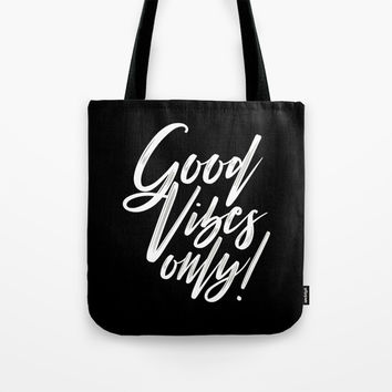 Good Vibes Only! (White on Black) Tote Bag by J/dzigns