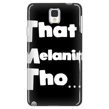 That Melanin Tho... Phone Case