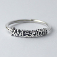 Awesome Ring , Sterling silver stacking ring with Inspiring words