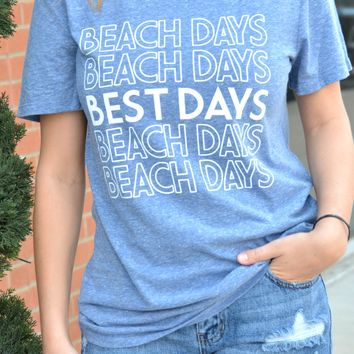 Beach Days Best Days Tee