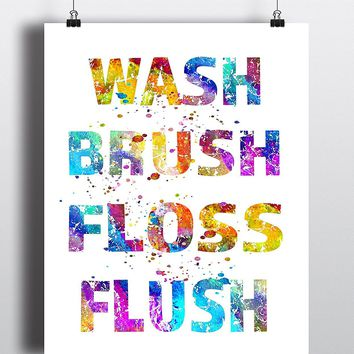 Wash Brush Floss Flush Quote Art Print - Unframed