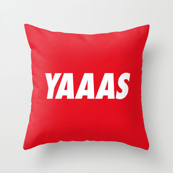 YAAAS  Throw Pillow by RexLambo