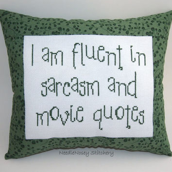 Funny Cross Stitch Pillow, Green Pillow, Sarcasm and Movie Quotes