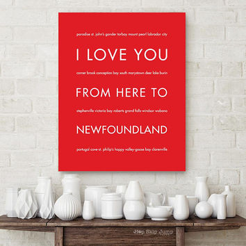 Newfoundland Canada Art Print, I Love You From Here To NEWFOUNDLAND, Shown in Bright Red