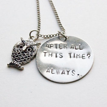 Harry Potter Inspired Necklace 'After all this time? Always.'