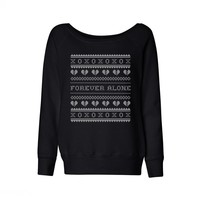 Forever Alone Ugly Wideneck Sweatshirt