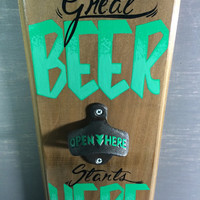 Great Beer Starts Here Bottle Opener
