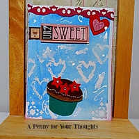 You Are Too Sweet Handmade Valentine Ready to Ship.