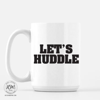 Lets Huddle - Mug
