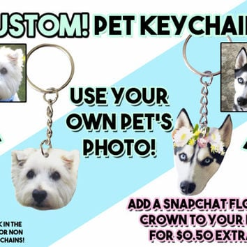 PERSONALIZED / CUSTOM Pet Dog Cat Animal Photo Keychain Custom Accessories Custom Gift Idea (Optional Snapchat Flower Crown Filter)
