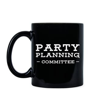 Party Planning Committee Coffee Mug Funny Office Mugs