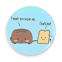 Funny Magnets; I Want You Inside Me… That's Hot 3.0 Inch Refrigerator Magnet Inch Magnet