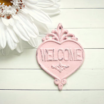 Shabby Chic Welcome Sign / Metal Sign / Welcome / Pink / Mothers Day Gift / Vintage Decor / French Country Decor / Heart Decor