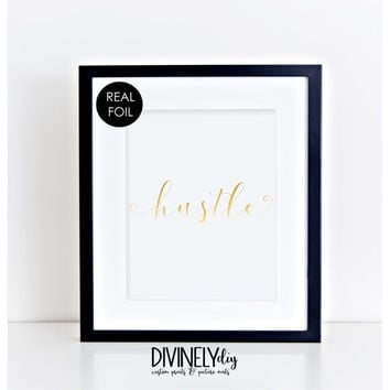 Hustle Gold Foil Print//Wall Decor//Home Decor//Hustle Print