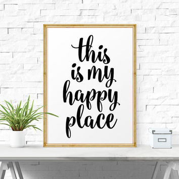 Motivational Quote, This Is My Happy Place, Instant Download, Wall Art, Office Decor, Calligraphy Quotes, Printable Quotes, Home Decor