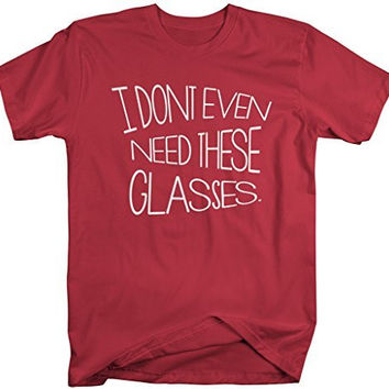 Shirts By Sarah Men's Funny Hipster Shirt Don't Even Need These Glasses Ironic T-Shirts
