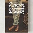 Denim Dudes: Street Style, Vintage, Workwear, Obession By Amy Leverton - Assorted One