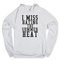 I Miss Hating The Summer Heat-Unisex White Hoodie