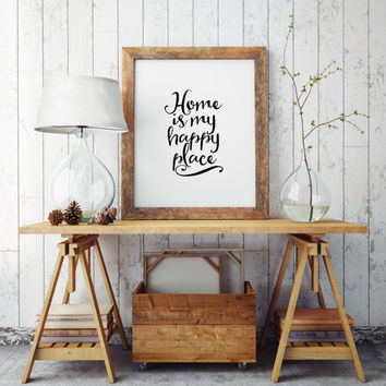 printable arthome is my happy placehome sweet hometypography art print - Home Decor Quotes