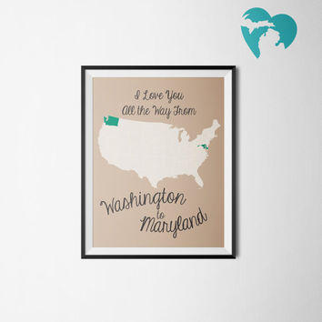 "Two States - Long Distance - Printable Art - State Map - ""I Love You All the Way From..."""