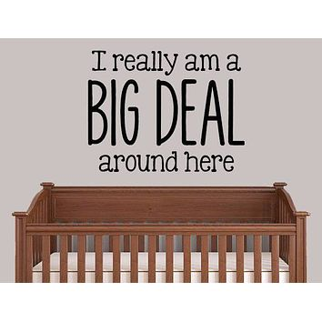 I Am A Big Deal Around Here Quote