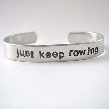 rowing jewelry, just keep rowing bracelet, hand stamped aluminum cuff bracelet, crew jewelry, gift for rower, sports jewelry