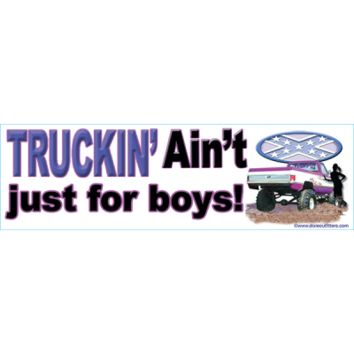 Trucks Ain't Just For Boys Bumper Sticker by Dixie Outfitters®