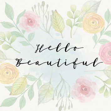 Hello Beautiful Quote Art Print Typography wall art Inspirational Prints nursery decor print calligraphy digital download instant download