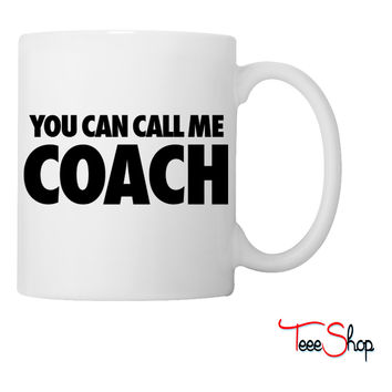 You Can Call Me Coachr4 Coffee & Tea Mug