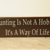 Hunting Is Not A Hobby Sign (large)