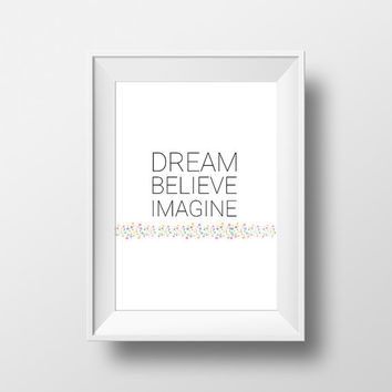Printable poster dream believe imagine, black and white art, childrens wall art, digital print, room decor, baby gift ideas, nursery decor,