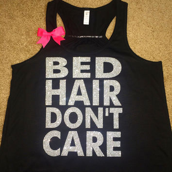 Bed Hair Don't Care -  Workout Tank - Womens Fitness - Funny Tank - Fitness