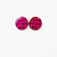 COME at ME BRO Earrings - Hot Pink Pop Culture Jewelry - Funny Adult Humor