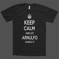 Keep Calm and let Arnulfo Handle it Personalized Name T-Shirt