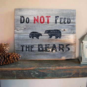Do Not Feed the Bears National Park Sign on Reclaimed Montana Wood