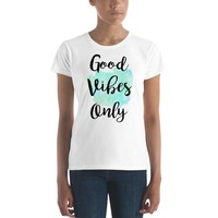 Good Vibes Only Quote Women's T-shirt