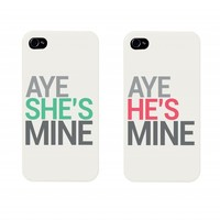 Aye She's Mine, Aye He's Mine Couples Matching Cell Phone Cases for iphone 4, iphone 5, iphone 5C, Galaxy S3, Galaxy S4, Galaxy S5
