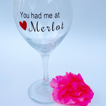 You Had Me At Merlot // Wine Glass