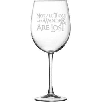 Tulip Wine Glass with Lord of the Rings Quote, Not All Those Who Wander Are Lost, Hand Etched
