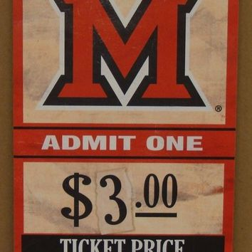 "MIAMI REDHAWKS GAME TICKET ADMIT ONE GO REDHAWKS WOOD SIGN 6""X12'' NEW WINCRAFT"